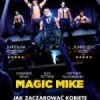 Magic Mike – recenzja filmu